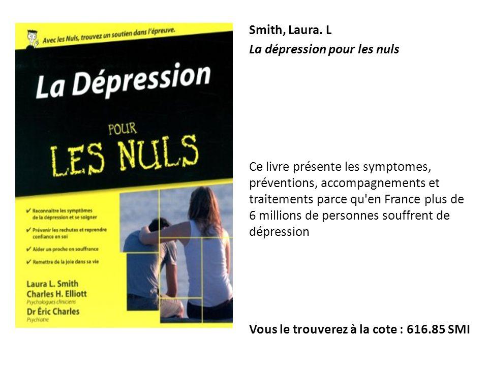 Smith, Laura. L La dépression pour les nuls.