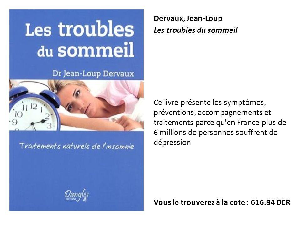 Dervaux, Jean-Loup Les troubles du sommeil.