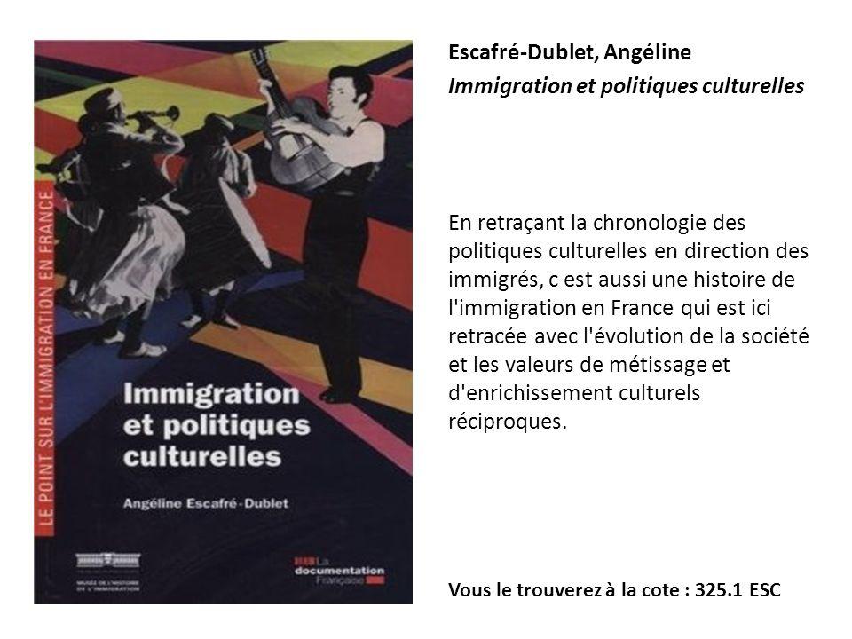Escafré-Dublet, Angéline Immigration et politiques culturelles