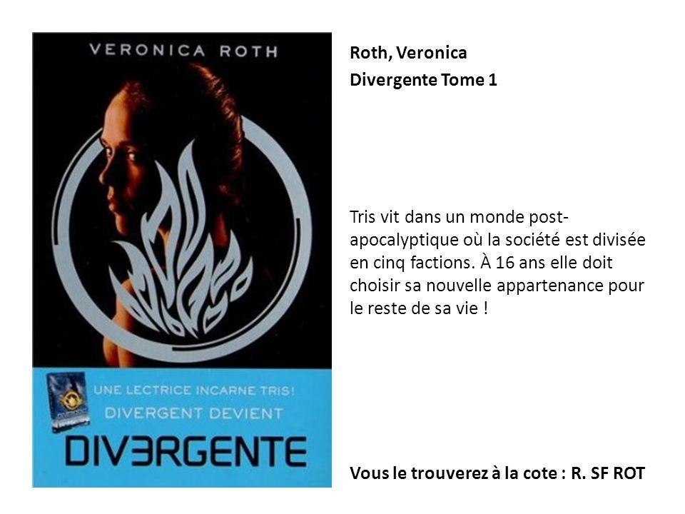 Roth, Veronica Divergente Tome 1.