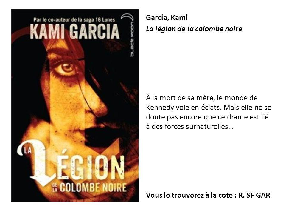 Garcia, Kami La légion de la colombe noire.