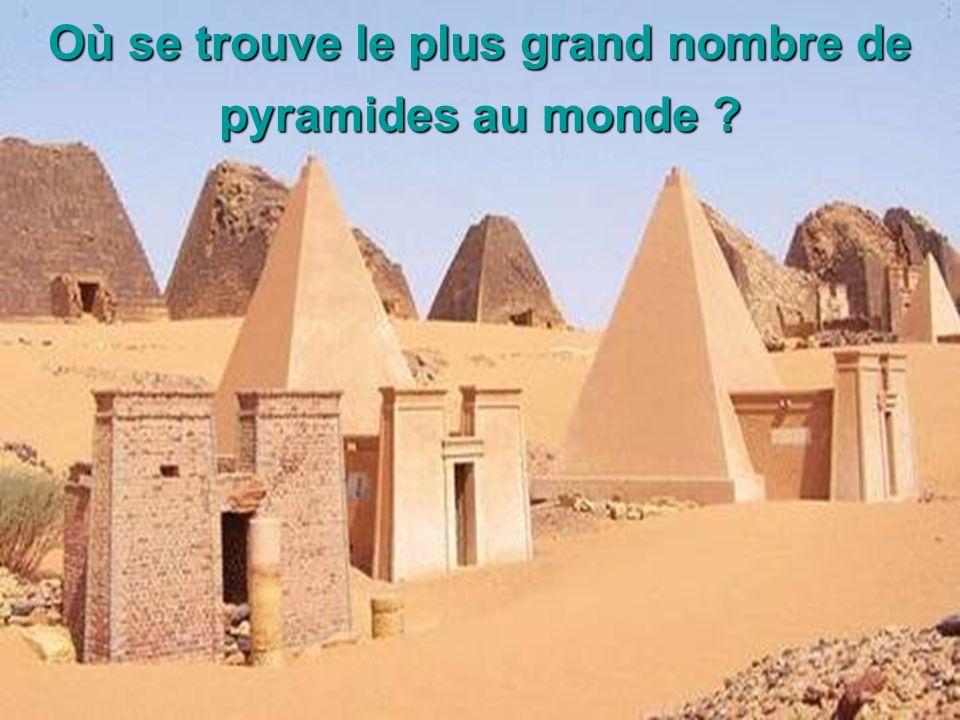 Où se trouve le plus grand nombre de pyramides au monde