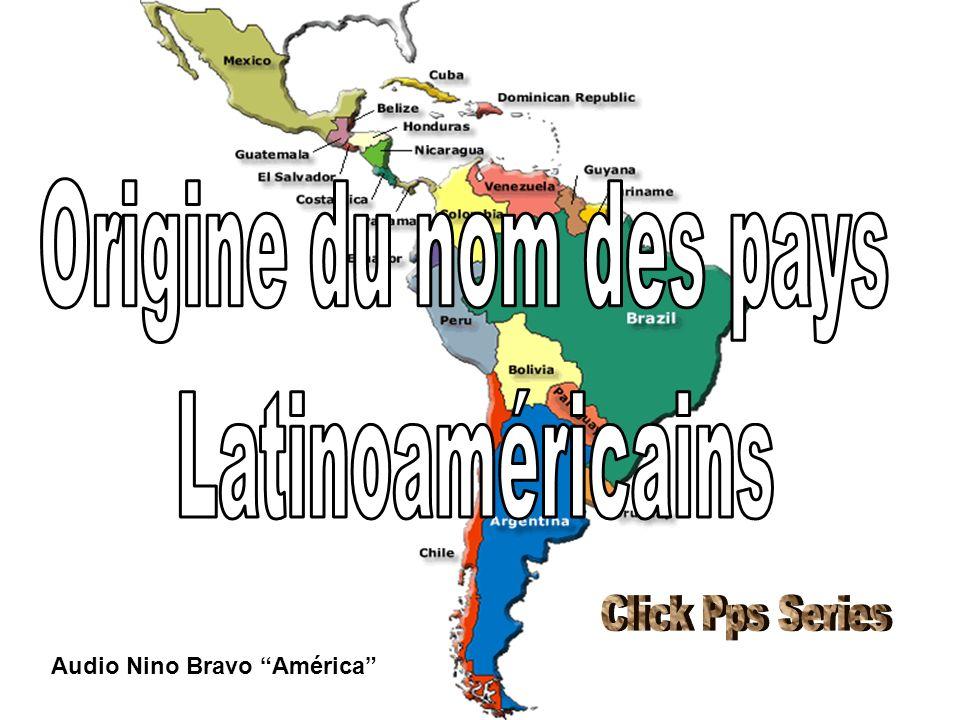 Origine du nom des pays Latinoaméricains Click Pps Series