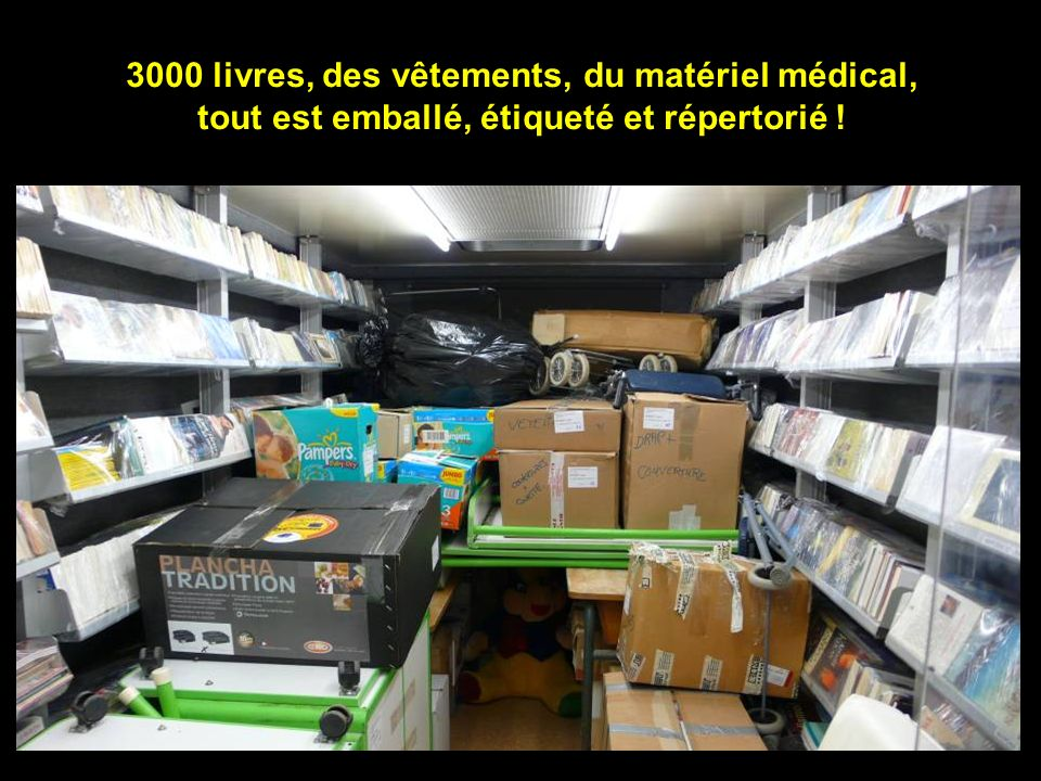 3000 livres, des vêtements, du matériel médical, tout est emballé, étiqueté et répertorié !