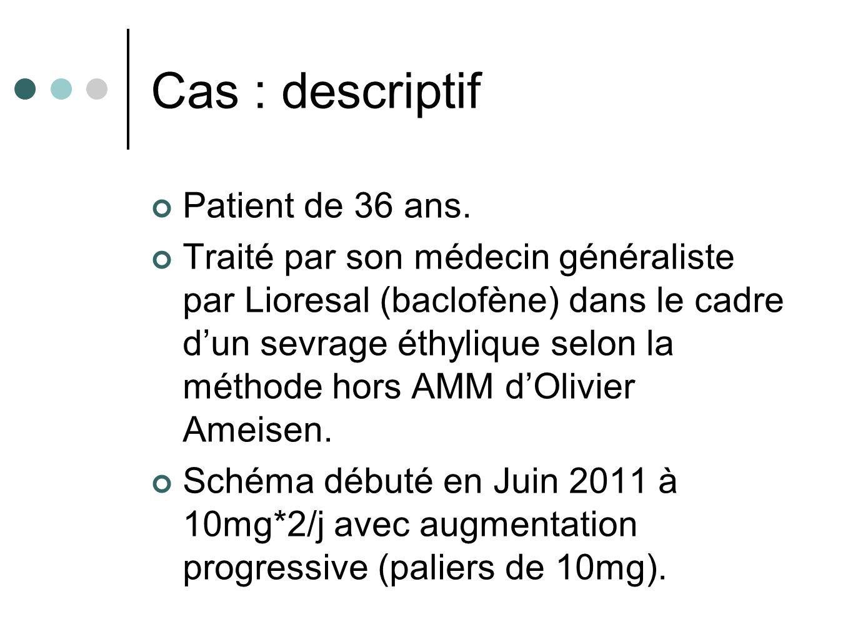 Cas : descriptif Patient de 36 ans.