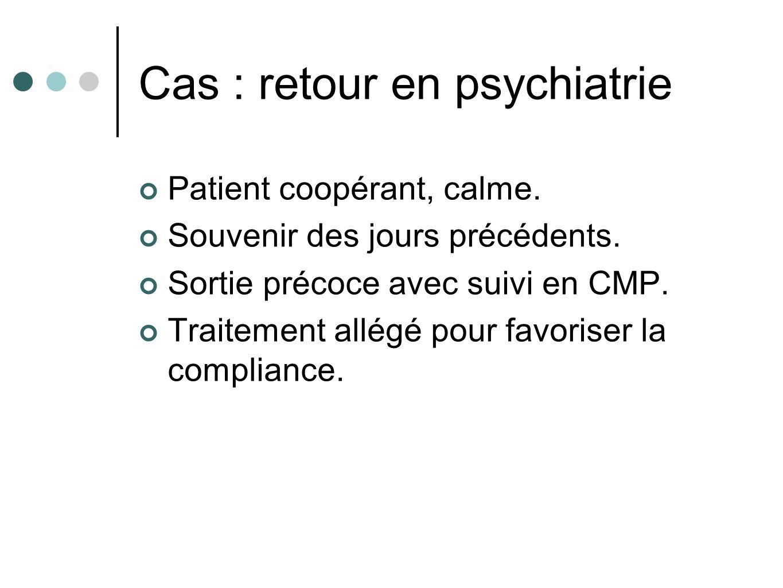 Cas : retour en psychiatrie