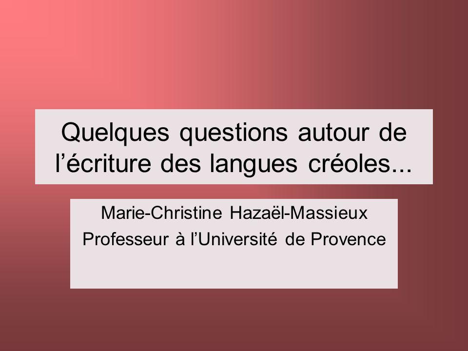 Quelques questions autour de l'écriture des langues créoles...
