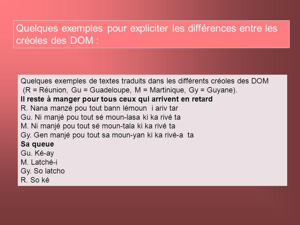 Quelques exemples pour expliciter les différences entre les créoles des DOM :