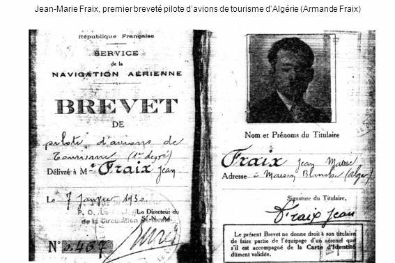 Jean-Marie Fraix, premier breveté pilote d'avions de tourisme d'Algérie (Armande Fraix)