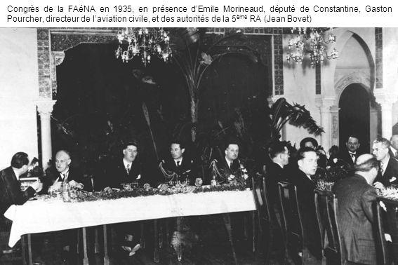 Congrès de la FAéNA en 1935, en présence d'Emile Morineaud, député de Constantine, Gaston Pourcher, directeur de l'aviation civile, et des autorités de la 5ème RA (Jean Bovet)