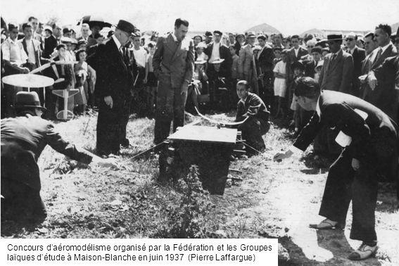 Concours d'aéromodélisme organisé par la Fédération et les Groupes laïques d'étude à Maison-Blanche en juin 1937 (Pierre Laffargue)