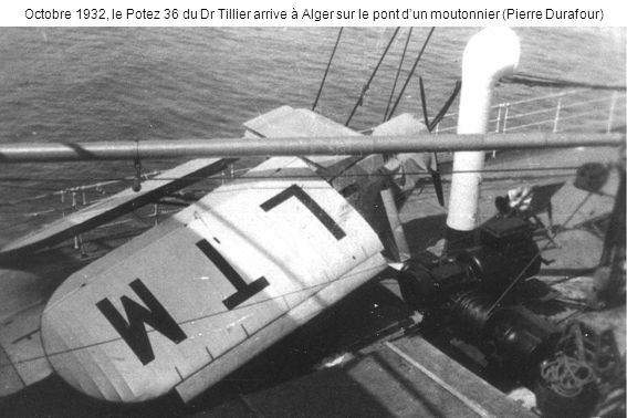 Octobre 1932, le Potez 36 du Dr Tillier arrive à Alger sur le pont d'un moutonnier (Pierre Durafour)