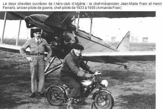 Le deux chevilles ouvrières de l'Aéro-club d'Algérie : le chef-mécanicien Jean-Marie Fraix et Henri Ferraris, ancien pilote de guerre, chef-pilote de 1933 à 1956 (Armande Fraix)