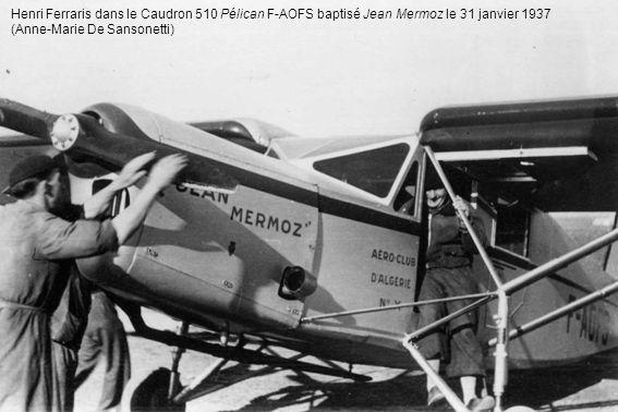 Henri Ferraris dans le Caudron 510 Pélican F-AOFS baptisé Jean Mermoz le 31 janvier 1937