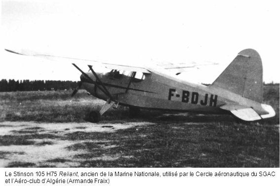 Le Stinson 105 H75 Reliant, ancien de la Marine Nationale, utilisé par le Cercle aéronautique du SGAC et l'Aéro-club d'Algérie (Armande Fraix)