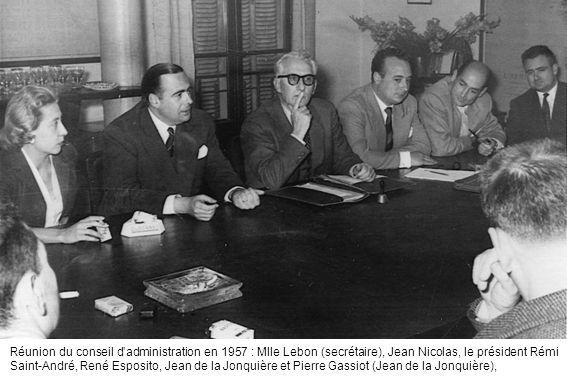 Réunion du conseil d'administration en 1957 : Mlle Lebon (secrétaire), Jean Nicolas, le président Rémi Saint-André, René Esposito, Jean de la Jonquière et Pierre Gassiot (Jean de la Jonquière),