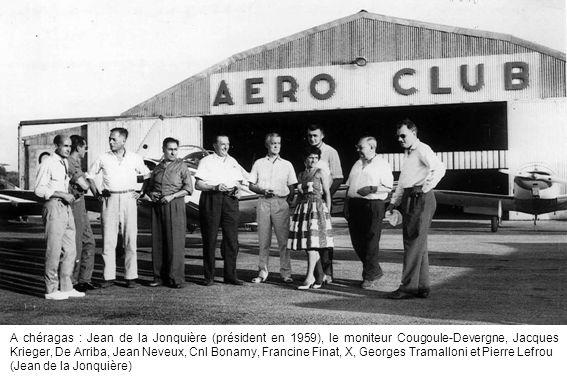 A chéragas : Jean de la Jonquière (président en 1959), le moniteur Cougoule-Devergne, Jacques Krieger, De Arriba, Jean Neveux, Cnl Bonamy, Francine Finat, X, Georges Tramalloni et Pierre Lefrou