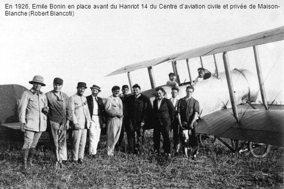 En 1926, Emile Bonin en place avant du Hanriot 14 du Centre d'aviation civile et privée de Maison-Blanche (Robert Biancoti)