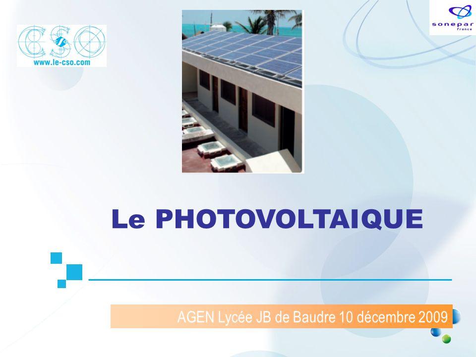 Le PHOTOVOLTAIQUE AGEN Lycée JB de Baudre 10 décembre 2009