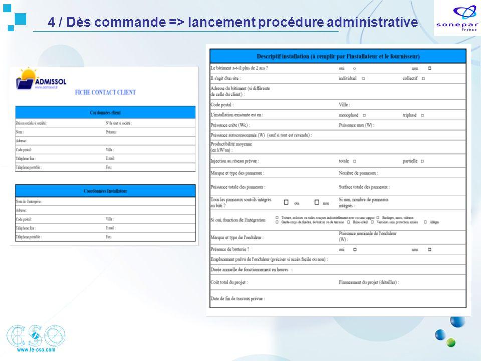 4 / Dès commande => lancement procédure administrative