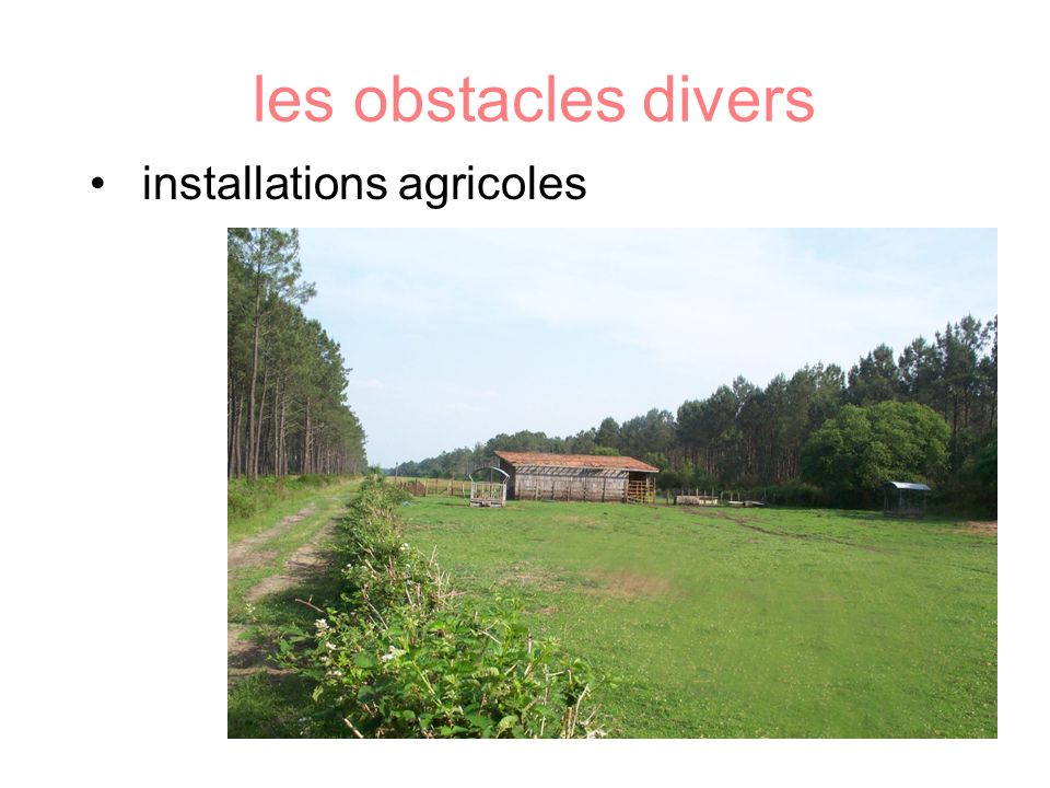 les obstacles divers installations agricoles