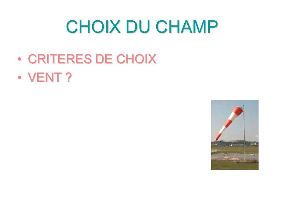 CHOIX DU CHAMP CRITERES DE CHOIX VENT