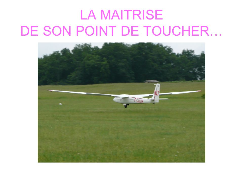 LA MAITRISE DE SON POINT DE TOUCHER…