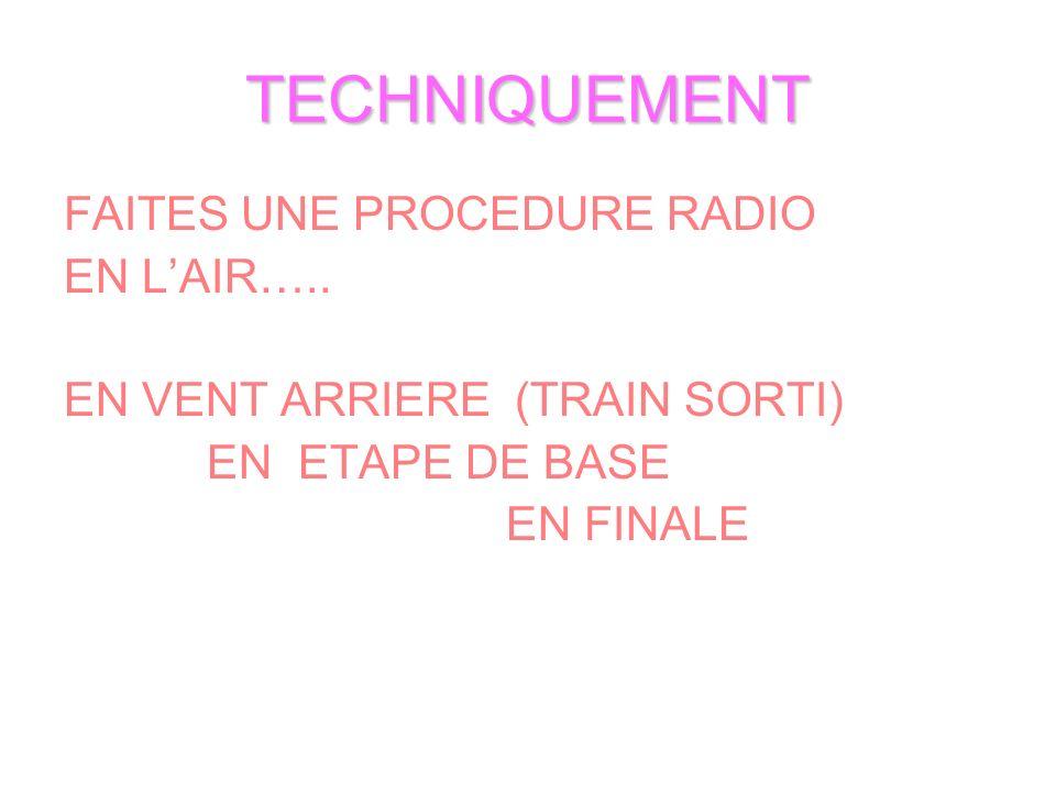 TECHNIQUEMENT FAITES UNE PROCEDURE RADIO EN L'AIR…..