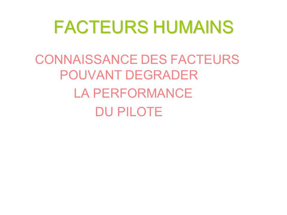 FACTEURS HUMAINS CONNAISSANCE DES FACTEURS POUVANT DEGRADER