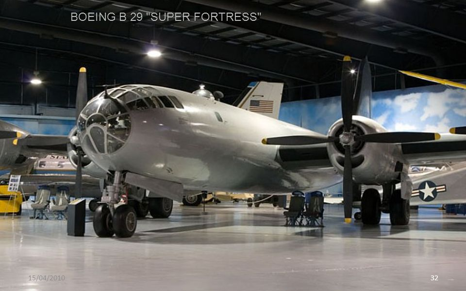 BOEING B 29 SUPER FORTRESS