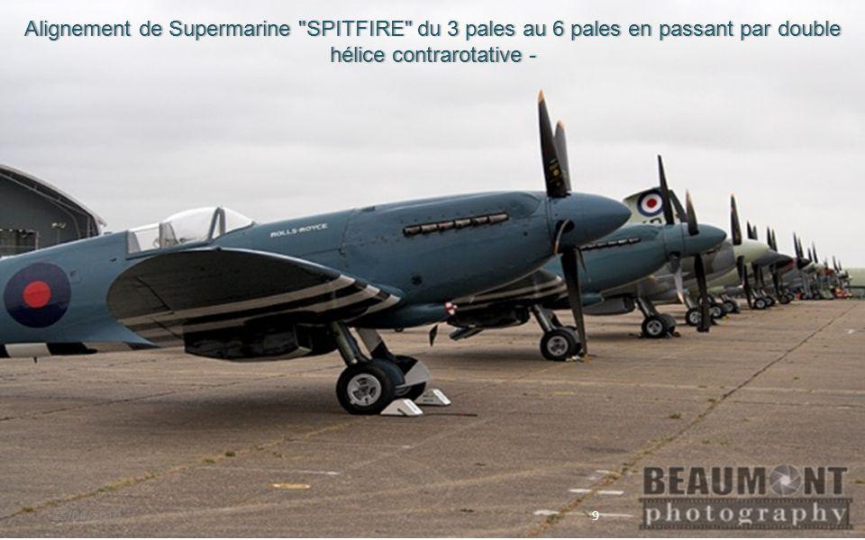 Alignement de Supermarine SPITFIRE du 3 pales au 6 pales en passant par double hélice contrarotative -