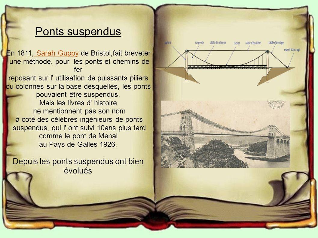 Ponts suspendus Depuis les ponts suspendus ont bien évolués