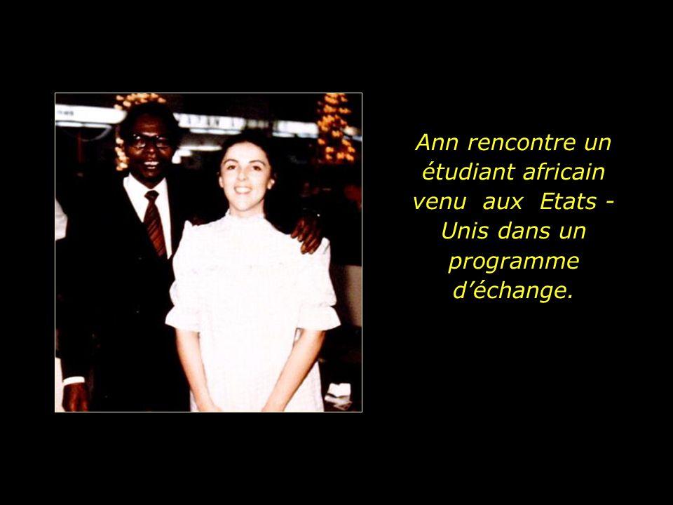 Ann rencontre un étudiant africain venu aux Etats -Unis dans un programme d'échange.