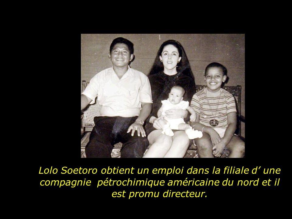 Lolo Soetoro obtient un emploi dans la filiale d' une compagnie pétrochimique américaine du nord et il est promu directeur.