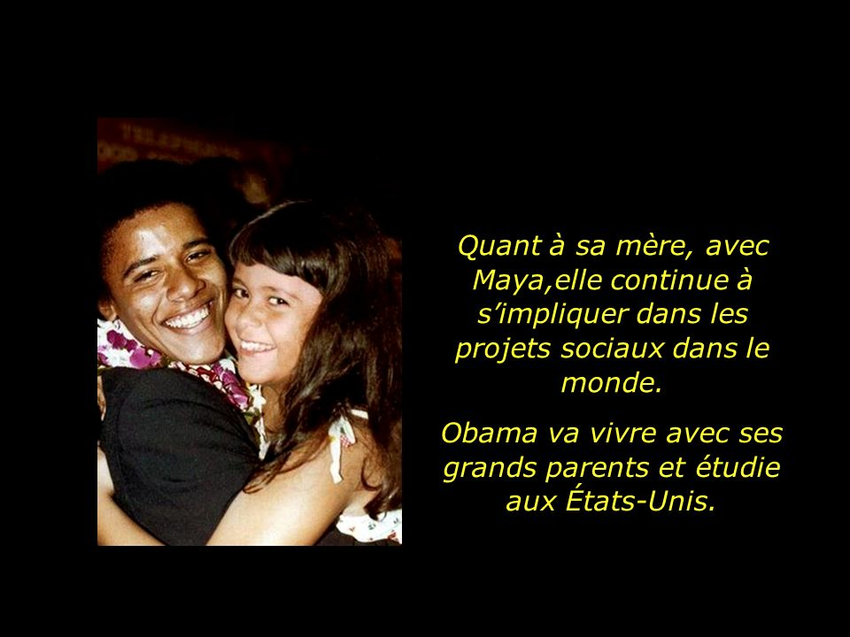 Obama va vivre avec ses grands parents et étudie aux États-Unis.