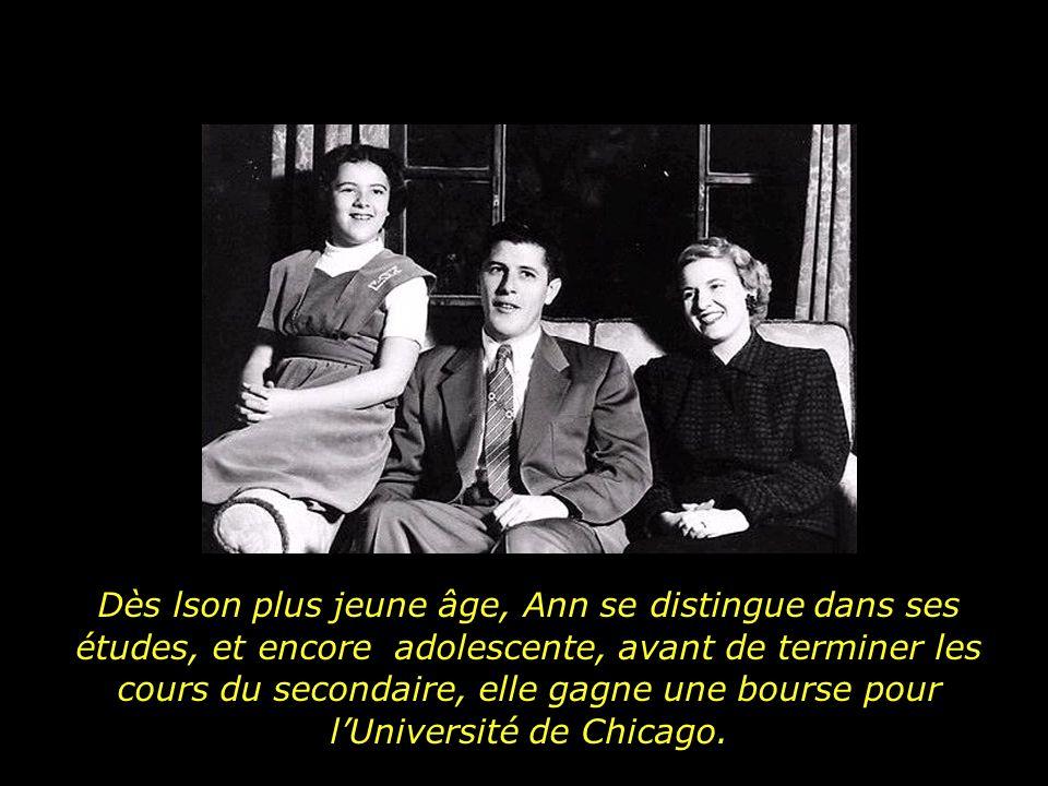 Dès lson plus jeune âge, Ann se distingue dans ses études, et encore adolescente, avant de terminer les cours du secondaire, elle gagne une bourse pour l'Université de Chicago.