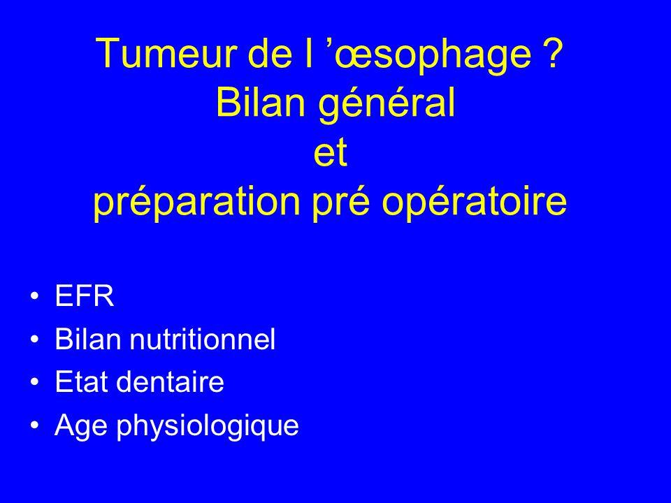 Tumeur de l 'œsophage Bilan général et préparation pré opératoire