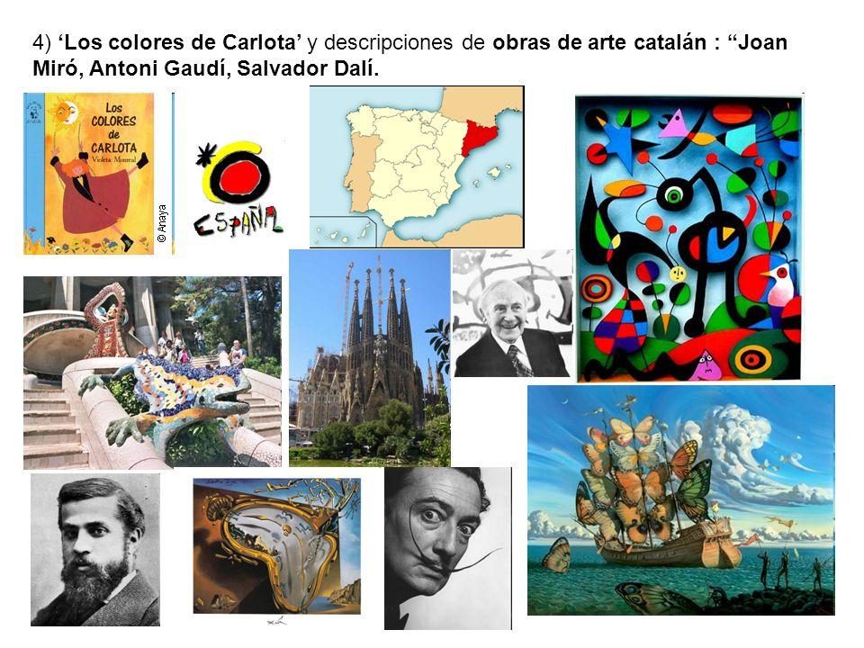 4) 'Los colores de Carlota' y descripciones de obras de arte catalán : Joan Miró, Antoni Gaudí, Salvador Dalí.