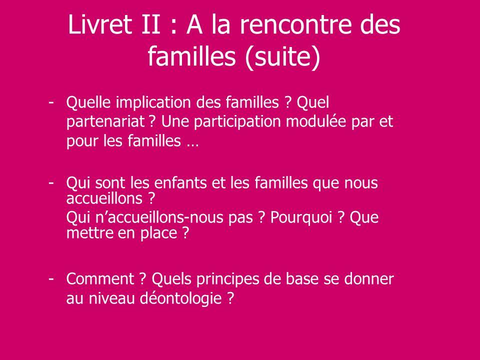 Livret II : A la rencontre des familles (suite)