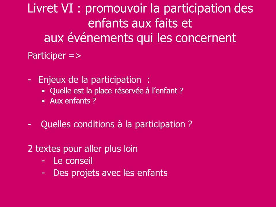 Livret VI : promouvoir la participation des enfants aux faits et aux événements qui les concernent
