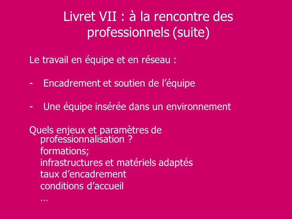 Livret VII : à la rencontre des professionnels (suite)