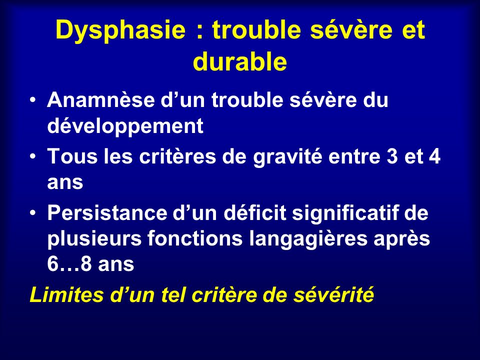 Dysphasie : trouble sévère et durable