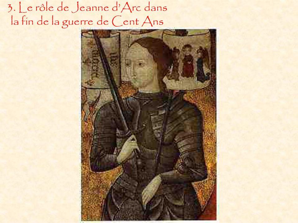 3. Le rôle de Jeanne d'Arc dans la fin de la guerre de Cent Ans