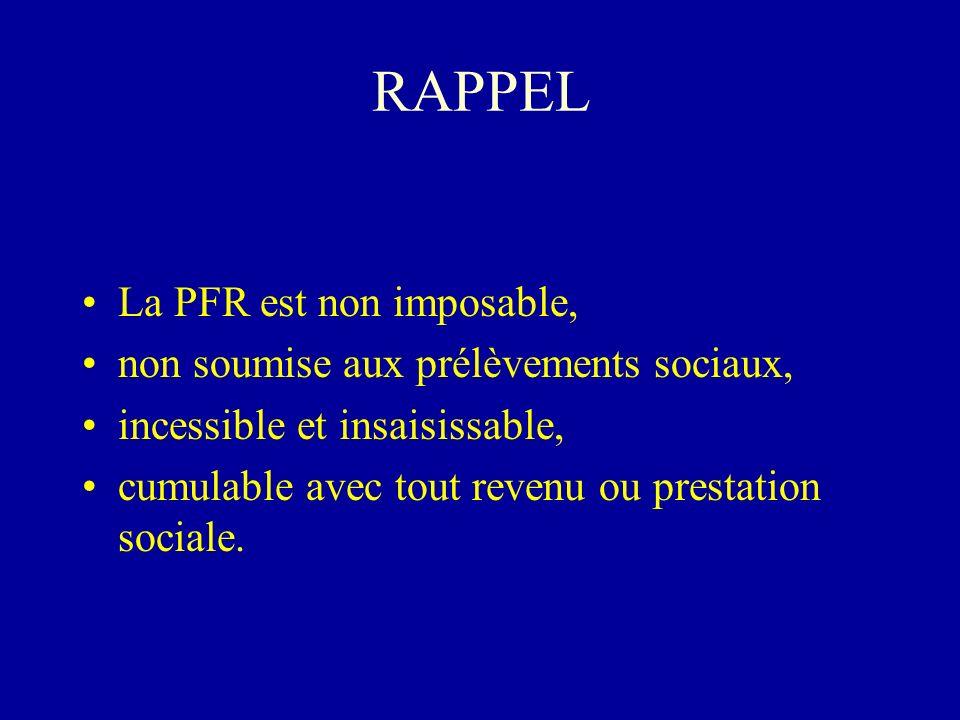 RAPPEL La PFR est non imposable, non soumise aux prélèvements sociaux,