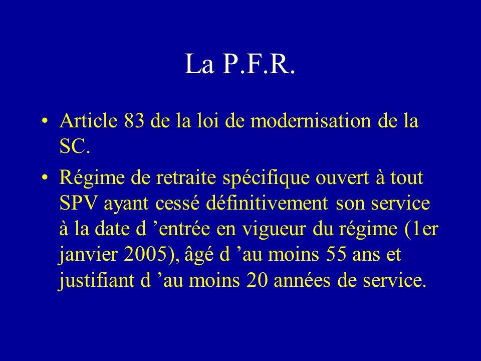 La P.F.R. Article 83 de la loi de modernisation de la SC.