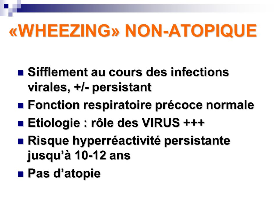 «WHEEZING» NON-ATOPIQUE