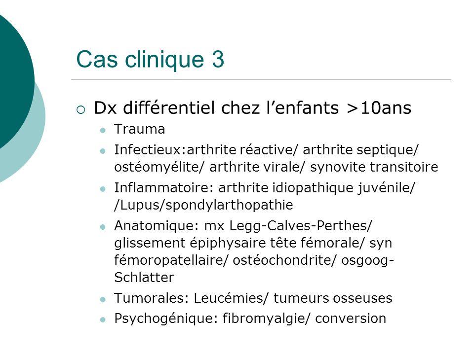 Cas clinique 3 Dx différentiel chez l'enfants >10ans Trauma