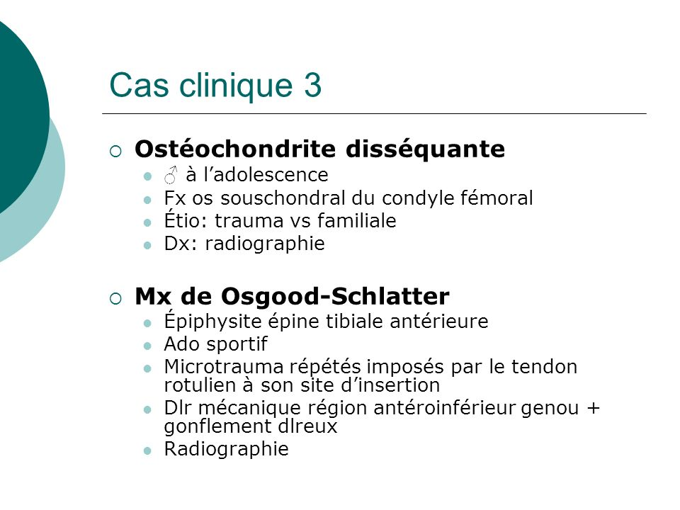 Cas clinique 3 Ostéochondrite disséquante Mx de Osgood-Schlatter