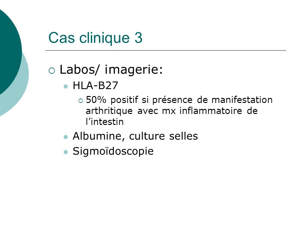 Cas clinique 3 Labos/ imagerie: HLA-B27 Albumine, culture selles