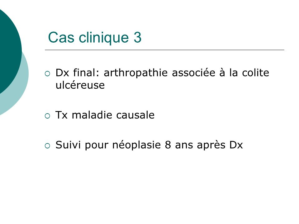 Cas clinique 3 Dx final: arthropathie associée à la colite ulcéreuse